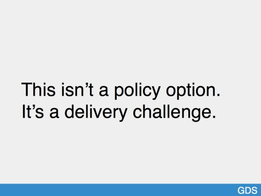 Slide saying 'This isn't a policy option. It's a delivery challenge.'